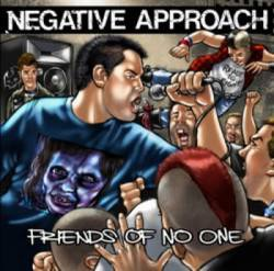Negative Approach - Friends Of No One