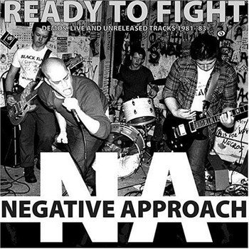 Negative Approach - Ready To Fight