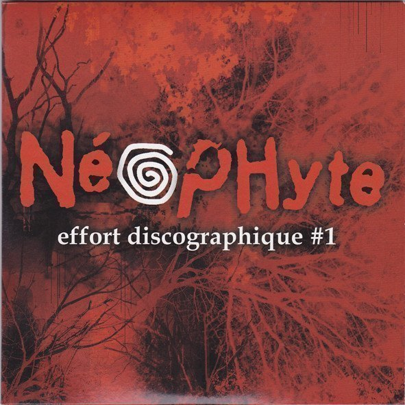 Neophyte - Effort Discographique #1