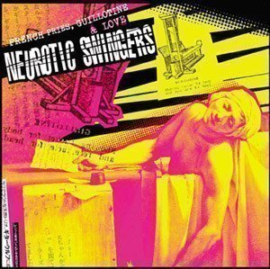Neurotic Swingers - French Fries, Guillotine & Love