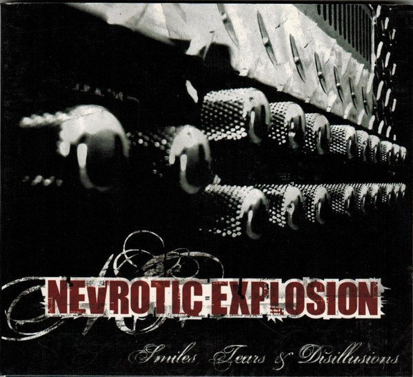 Nevrotic Explosion - Smiles, Tears And Disillusions
