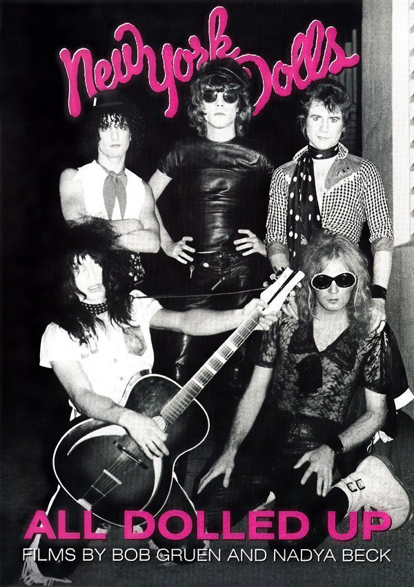 New York Dolls - All Dolled Up (Films By Bob Gruen And Nadya Beck)