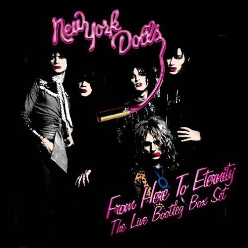 New York Dolls - From Here To Eternity, The Live Bootleg Box Set