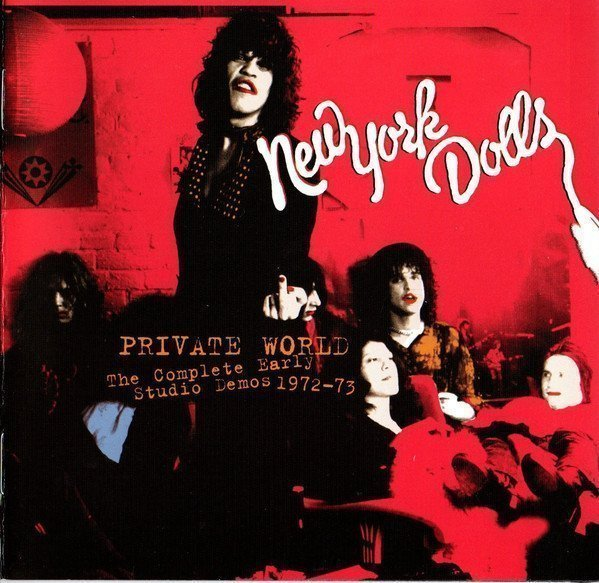 New York Dolls - Private World - The Complete Early Studio Demos 1972-73