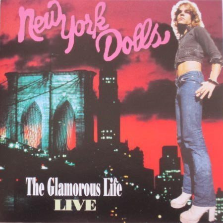 New York Dolls - The Glamorous Life - Live