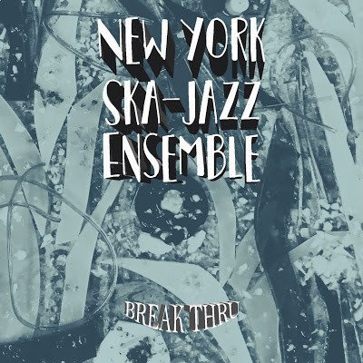 New York Ska Jazz Ensemble - Break Thru