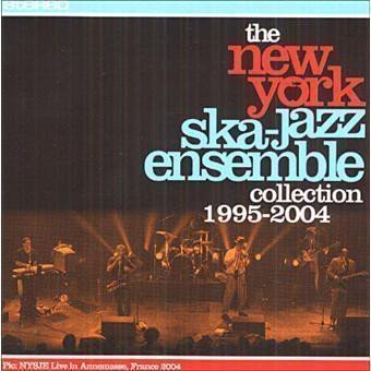 New York Ska Jazz Ensemble - Collection 1995-2004