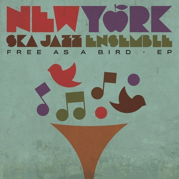 New York Ska Jazz Ensemble - Free As A Bird