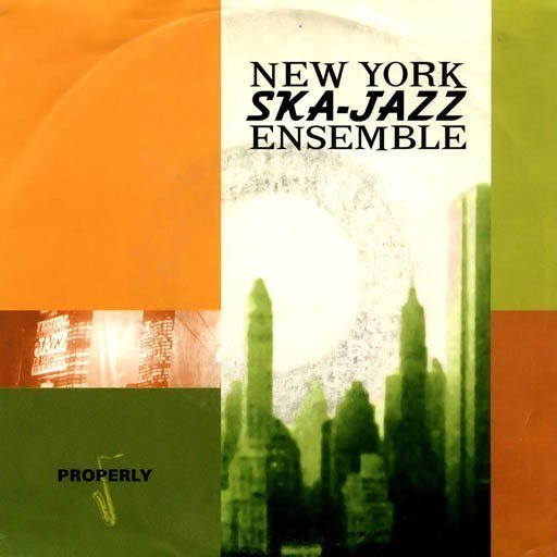 New York Ska Jazz Ensemble - Properly