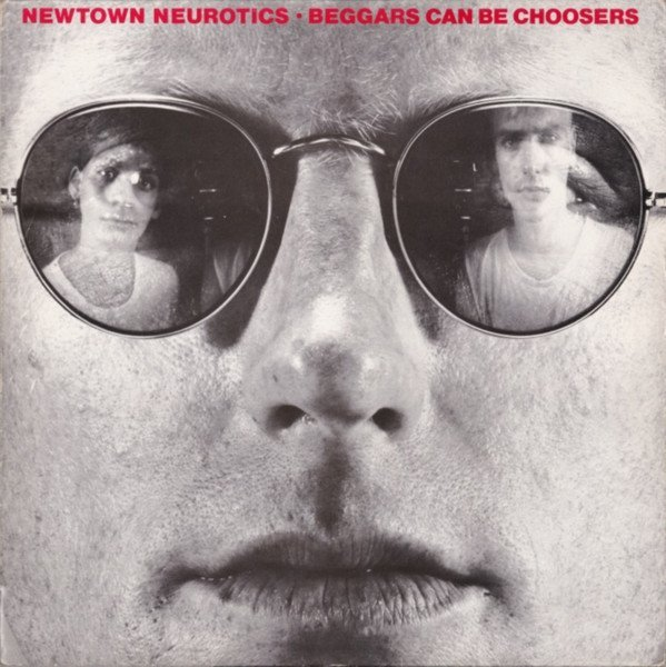 Newtown Neurotics - Beggars Can Be Choosers