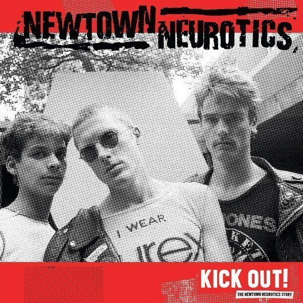 Newtown Neurotics - Kick Out! Newtown Neurotics History