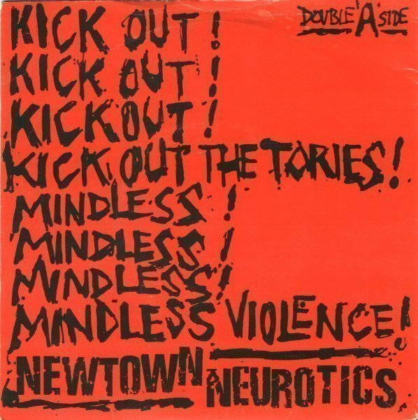Newtown Neurotics - Kick Out The Tories! / Mindless Violence!