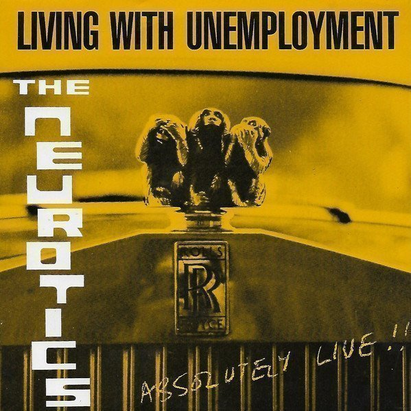 Newtown Neurotics - Living With Unemployment