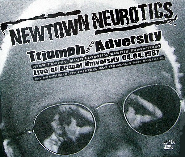 Newtown Neurotics - Triumph Over Adversity: Live At Brunel University 04.04.1987