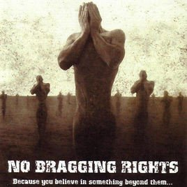 No Bragging Rights - Because You Believe In Something Beyond Them