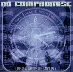 No Compromise - Life is a whore we can