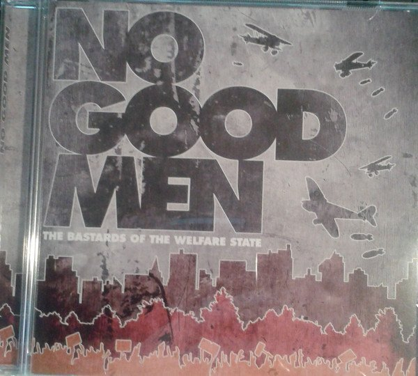 No Good Men - The Bastards Of The Welfare State