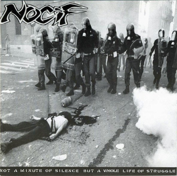 Nocif - Not A Minute Of Silence But A Whole Life Of Struggle