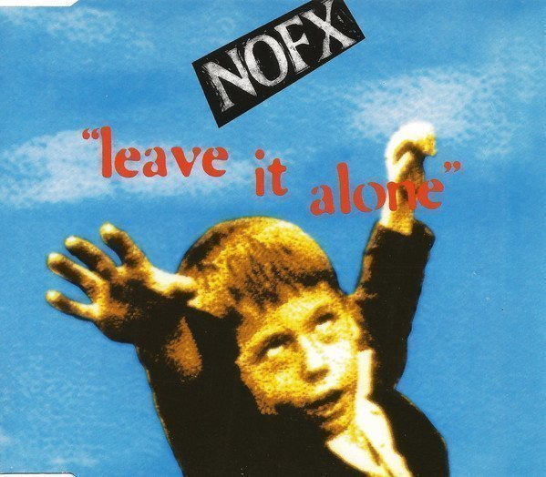 Nofx - Leave It Alone