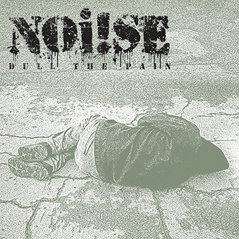 Noise - Dull The Pain