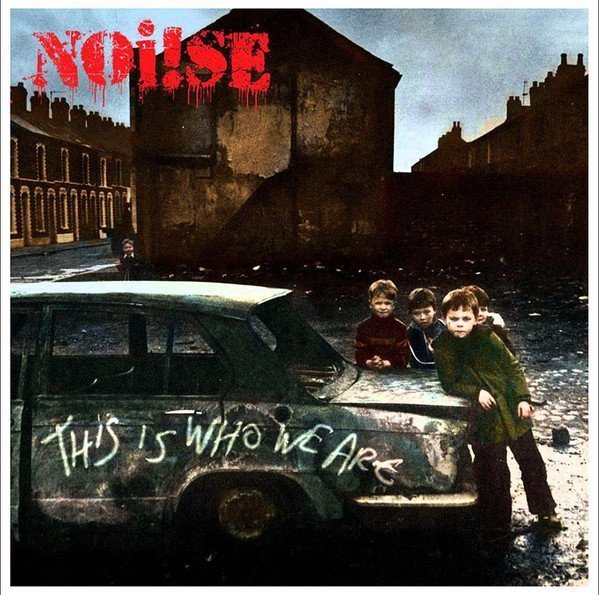 Noise - This Is Who We Are