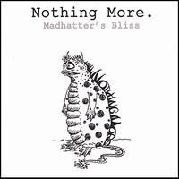 Nothing More - Madhatter