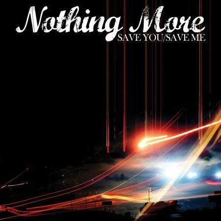 Nothing More - Save You / Save Me