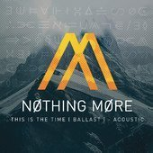 Nothing More - This Is The Time (Ballast) (Acoustic)
