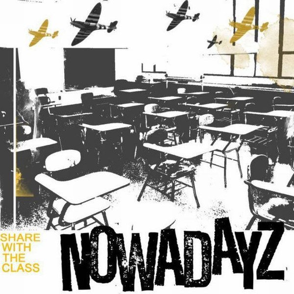 Nowadayz - Share With The Class