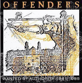 Offenders - Wanted By Authority 1981-1985