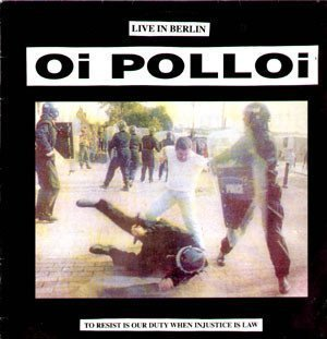 Oi Polloi - To Resist Is Our Duty When Injustice Is Law (Live In Berlin)