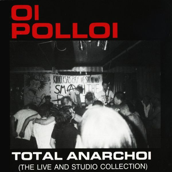 Oi Polloi - Total Anarchoi (The Live And Studio Collection)