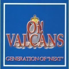 """Oi Valcans - Generation Of """"Next"""""""
