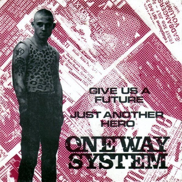 One Way System - Give Us A Future / Just Another Hero