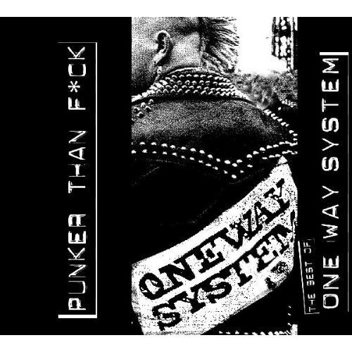 One Way System - Punker Than Fuck - The Best Of One Way System