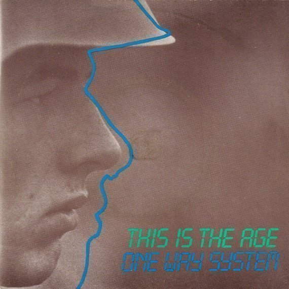 One Way System - This Is The Age