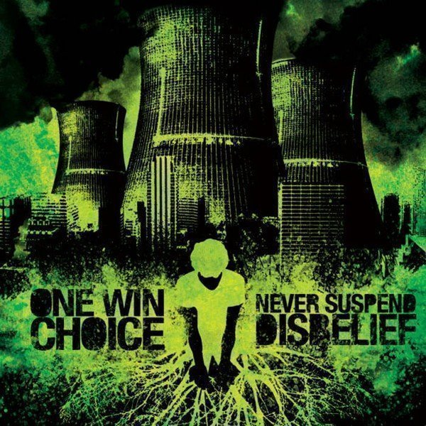 One Win Choice - Never Suspend Disbelief