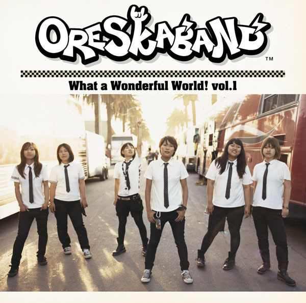 Ore Ska Band - What A Wonderful World Vol.1