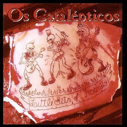 Os Catalepticos - Little Bits Of Insanity