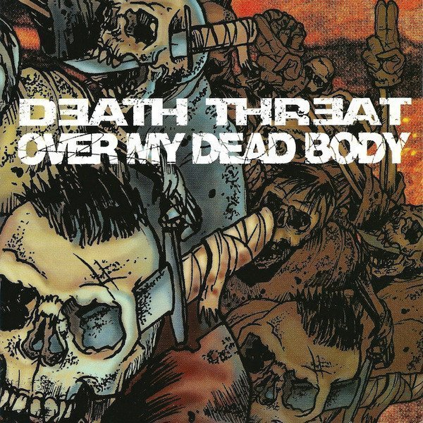 Over My Dead Body ? - Death Threat / Over My Dead Body