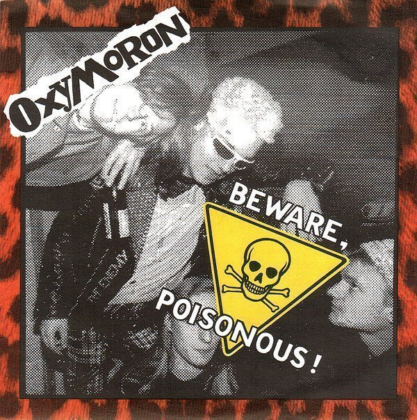 Oxymoron - Beware, Poisonous!