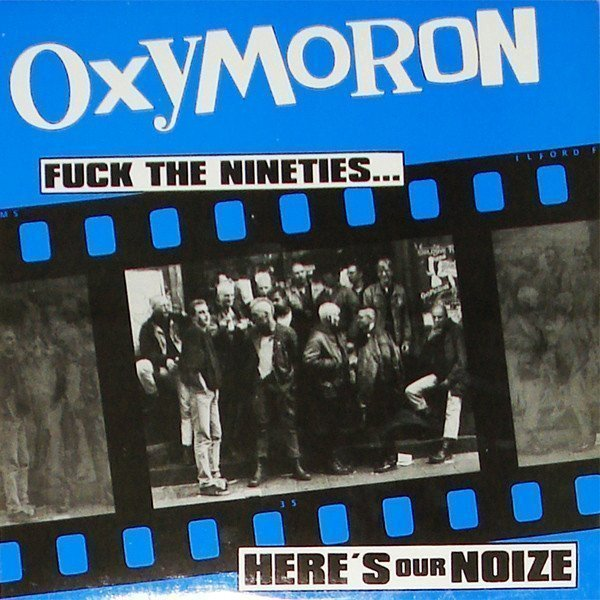 Oxymoron - Fuck The Nineties... Here