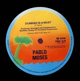 Pablo Moses - Dubbing Is A Must