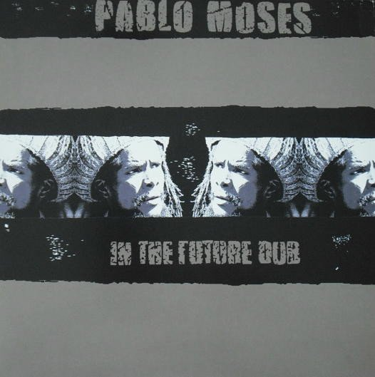 Pablo Moses - In The Future Dub