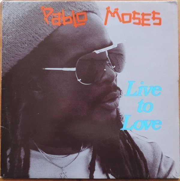 Pablo Moses - Live To Love