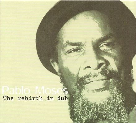 Pablo Moses - The Rebirth In Dub