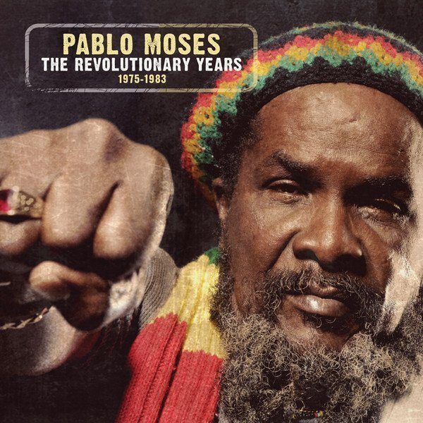 Pablo Moses - The Revolutionary Years 1975-1983