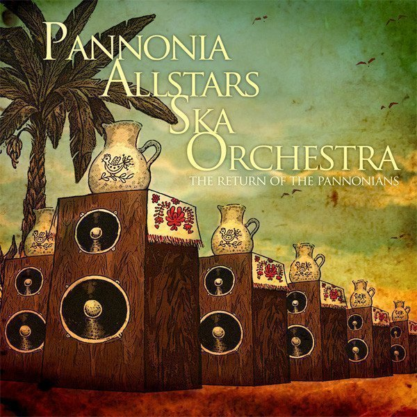 Pannoia Allstars - The Return Of The Pannonians
