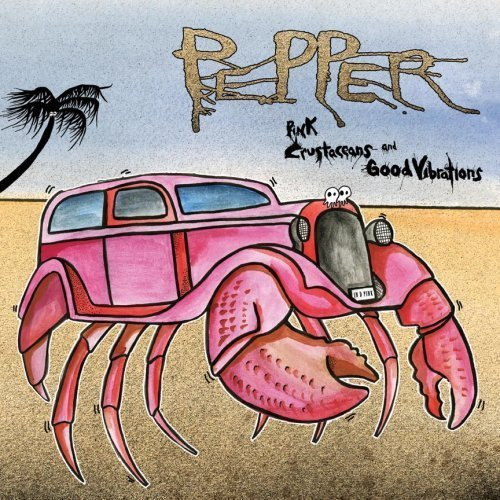 Pepper - Pink Crustaceans And Good Vibrations