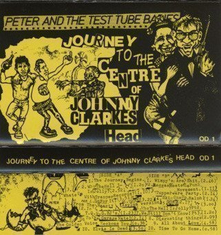 Peter And The Test Tube Babies - Journey To The Centre Of Johnny Clarkes Head